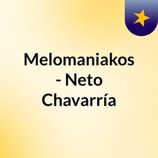 Melomaniakos - Neto Chavarría