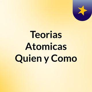 Teorias Atomicas, Quien y Como