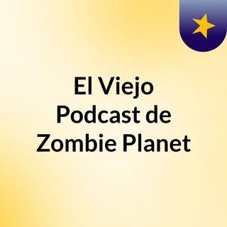 Podcast de Zombie Planet 4.0
