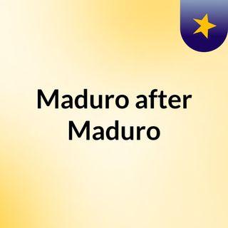 Maduro After Maduro