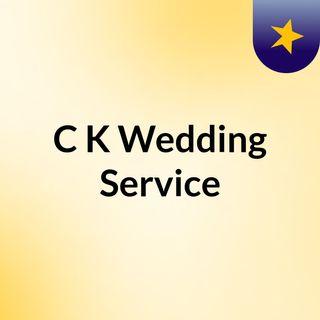 C K Wedding Service