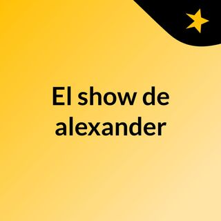 El show de alexander