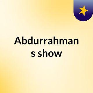 Abdurrahman's show