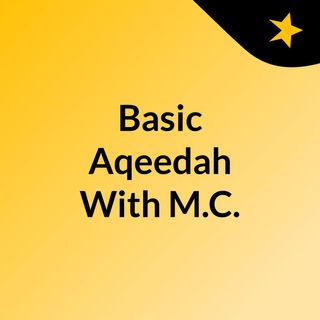 Basic Aqeedah With M.C.