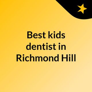 Get best care and treatment from best kids dentist