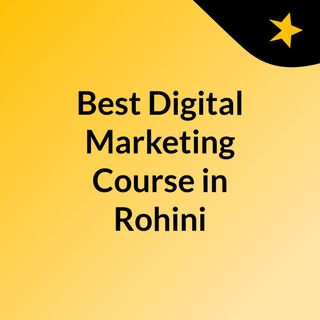 Best Digital Marketing Course in Rohini