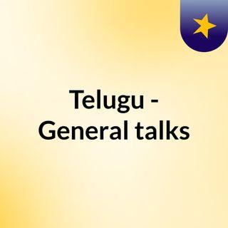 Telugu - General talks