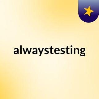 alwaystesting