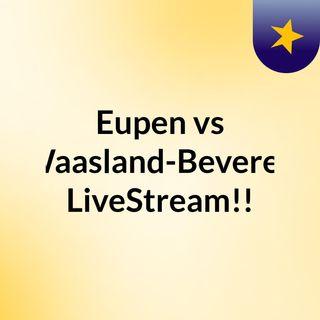 Eupen vs Waasland-Beveren LiveStream!!