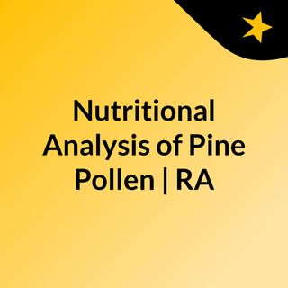 Nutritional Analysis of Pine Pollen | RAW Forest Foods