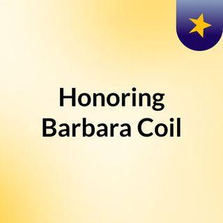Honoring Barbara Coil