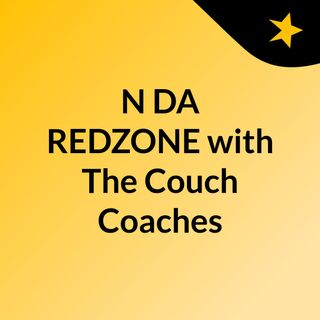 N DA REDZONE with The Couch Coaches