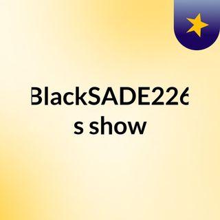 BlackSADE#226_Dans Ma Vie