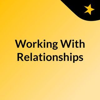 Working With Relationships