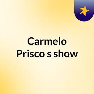 Carmelo Prisco's show