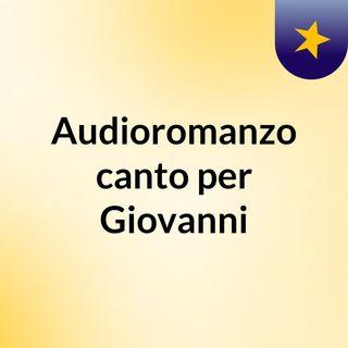 Audioromanzo canto per Giovanni