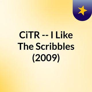 CiTR -- I Like The Scribbles (2009)