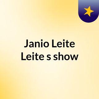 Janio Leite Leite's show
