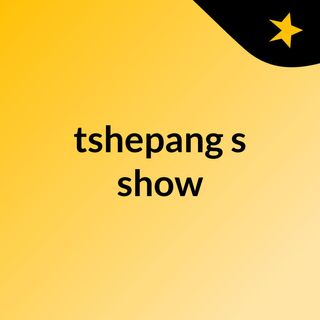 Tshepang Show