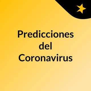 Episode 2 - Predicciones del Coronavirus
