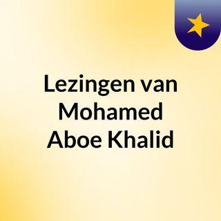 Lezingen van Mohamed Aboe Khalid