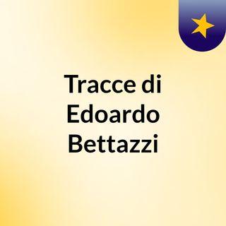 Tracce di Edoardo Bettazzi