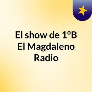 El show de 1°B, El Magdaleno Radio
