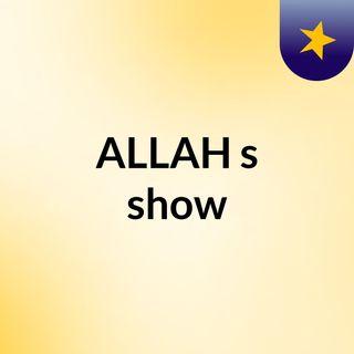 ALLAH's show