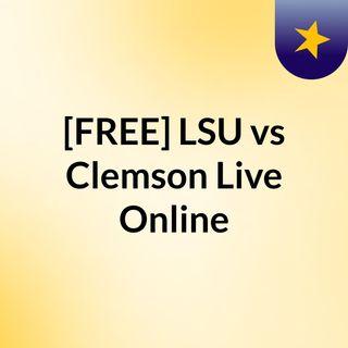 [FREE] LSU vs Clemson Live Online
