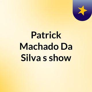 Patrick Machado Da Silva's show