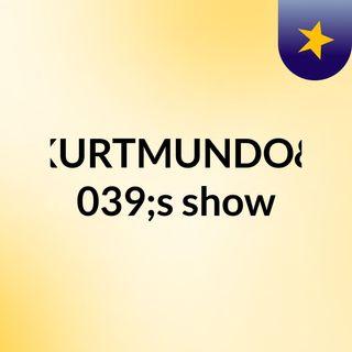 KURTMUNDO's show