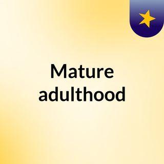 Mature adulthood
