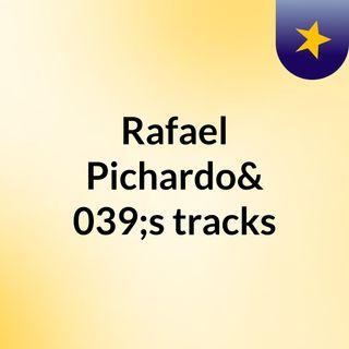 Rafael Pichardo's tracks