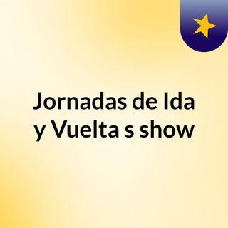Jornadas de Ida y Vuelta's show