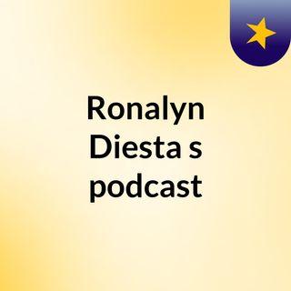 Ronalyn Diesta's podcast