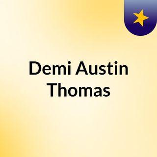 Demi Austin Thomas
