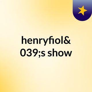 henryfiol's show
