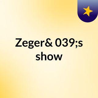 Zeger's show
