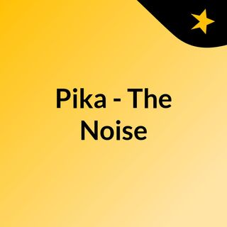 Pika - The Noise