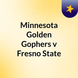 Minnesota Golden Gophers v Fresno State
