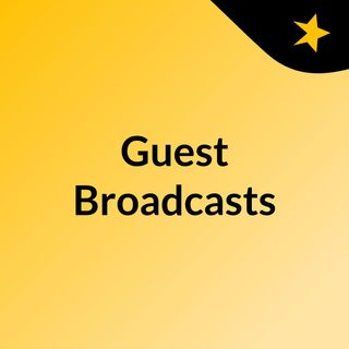 Guest Broadcasts