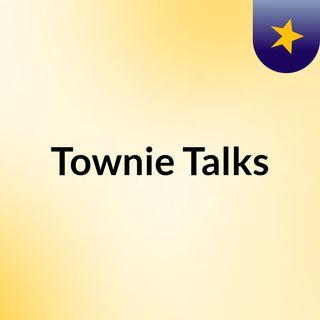 Townie Talks