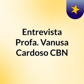 Entrevista Profa. Vanusa Cardoso CBN