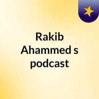 Episode 2 - Rakib Ahammed's podcast