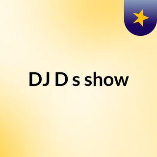 DJ D's show