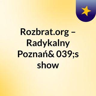 Rozbrat.org – Radykalny Poznań's show