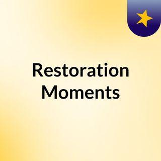 Restoration Moments