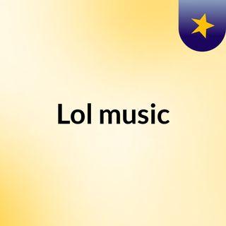 Lol music