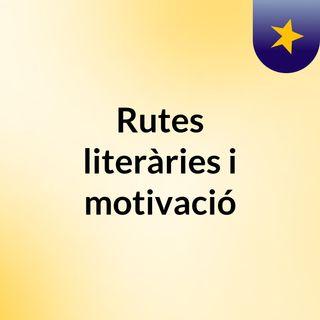 Rutes literàries i motivació