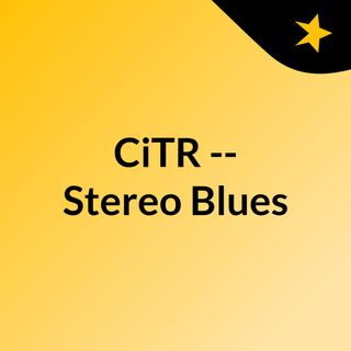 CiTR -- Stereo Blues
